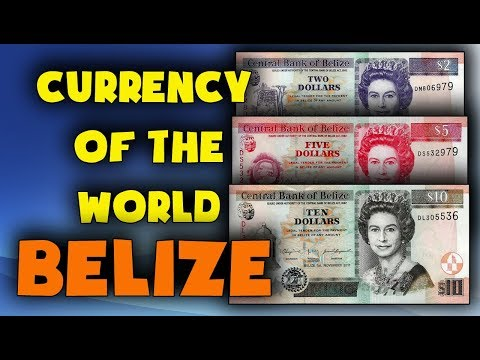 Currency Of The World - Belize. Belizean Dollar. Exchange Rates Belize. Belizean Banknotes