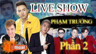 FULL LIVE SHOW PHẠM TRƯỞNG TẠI BÌNH ĐỊNH - PART 2 ( LÂM CHẤN KHANG, HKT, CHÂU KHẢI PHONG )