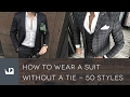 How To Wear A Suit Without A Tie - 50 Styles For Men