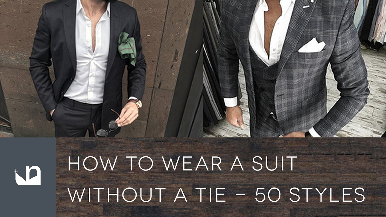How To Wear A Suit Without A Tie , 50 Styles For Men