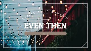 Even Then - Micah Tyler (Lyrics +Sub ESPAÑOL)