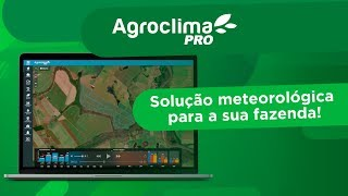 Agroclima PRO: Solução meteorológica para a sua fazenda!