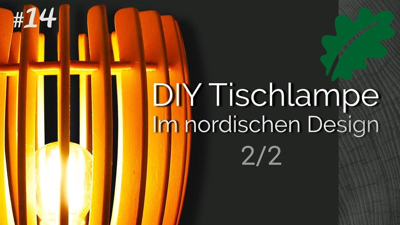 sch ne tischlampe im nordischen design selber bauen teil 2. Black Bedroom Furniture Sets. Home Design Ideas