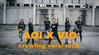 AOI X VIO CRAWLING METAL VERSION