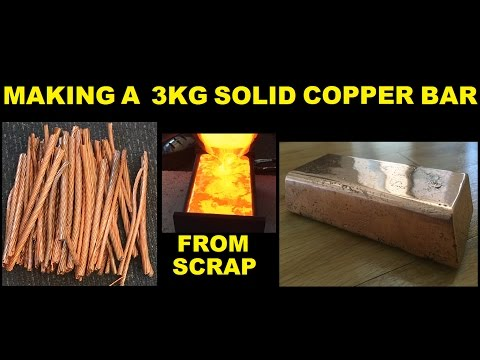 3 KG COPPER BULLION BAR  made from Scrap Cable MELTING COPPER 1080p April 2017