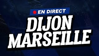 🔴 [ DIRECT / LIVE ] DIJON - MARSEILLE // Club House ( DFCO - OM )