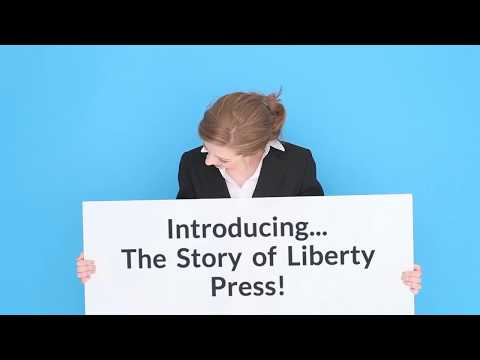 Introducing...The Story of Liberty Press!