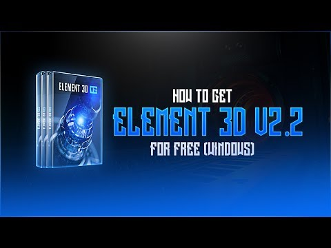 How To Get Element 3D V2.2 For FREE (Windows) | After Effects CC 2017 |