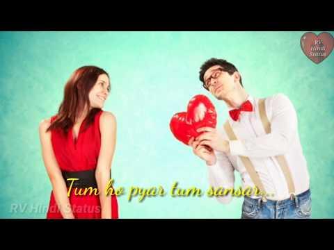 Tum Ho Pyar Tum Sansar Love Song..Status Video 2018