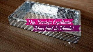 DIY: COMO FAZER BANDEJA ESPELHADA
