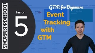 Auto-Event Tracking with Google Tag Manager | Lesson 5 - GTM for Beginners