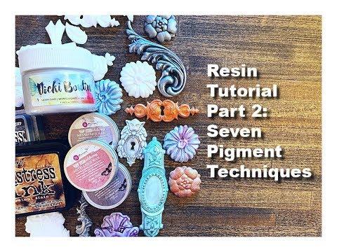 Resin Tutorial Part 2: Seven Pigment Techniques