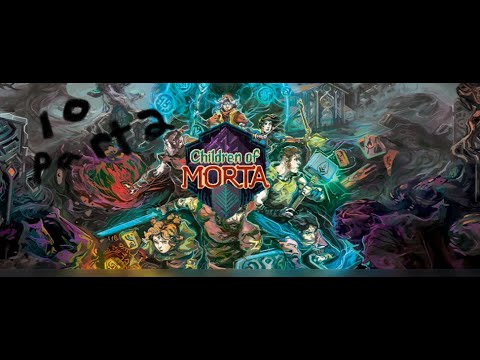 Children of Morta 2nd half of P (10) |