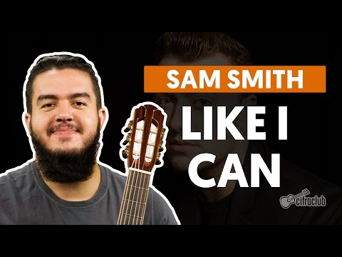 Like I Can - Sam Smith (aula de violão simplificada)