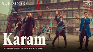 Karam | Ustad Hamid Ali Khan & Raga Boyz | Nimra Khan & Wali Hamid Ali Khan | Sufiscore  Latest Song