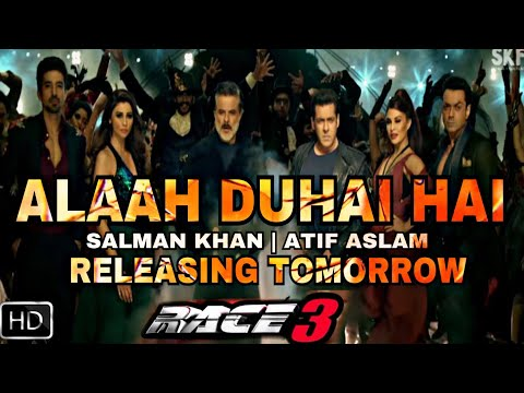 Race 3 Allah Duhai Hai Full Song Release Tomorrow, Salman Khan, Bobby Deol, Atif Aslam, Race 3 Songs