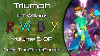 The Triumph (Cover) - RWBY Vol.5 OP (Feat. The Chloë Corner) [Jeff Williams]