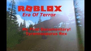 ROBLOX Era del Terrore - Il mio primo documentario! ( T-Rex )