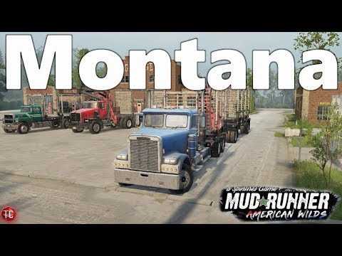 SpinTires MudRunner American Wilds: WELCOME TO MONTANA