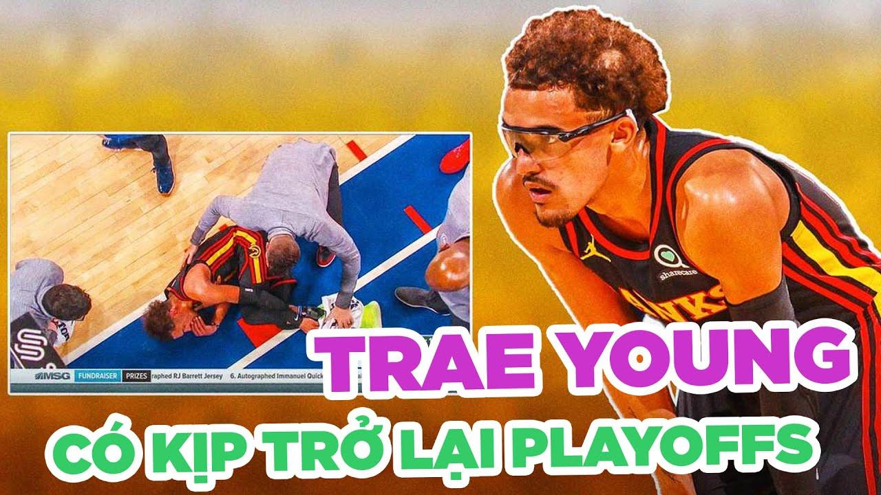 Trae Young có kịp trở lại giúp Atlanta Hawks tại NBA Playoffs?