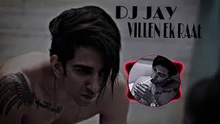 Villen Ek Raat Remix DJ JAY THAKUR