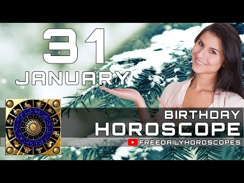 January 31 - Birthday Horoscope Personality