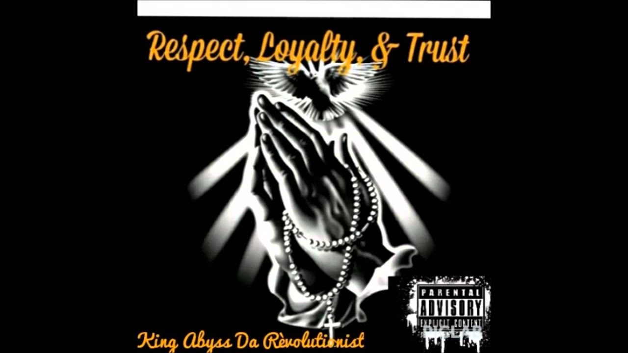 King Abyss Respect Loyalty Amp Trust
