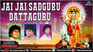 Jai jai sadguru dattaguru - pralhad,anand & milind shinde : marathi devotional songs | audio jukebox
