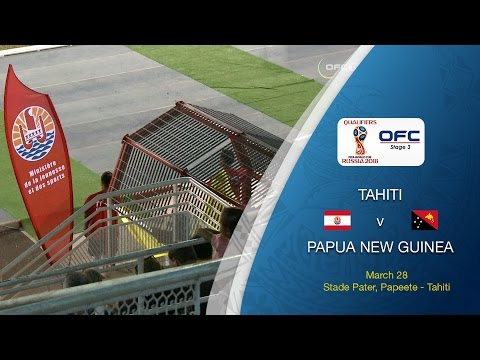 OFC Stage 3 2018 FIFA World Cup Qualifier | Tahiti v Papua New Guinea Full Match