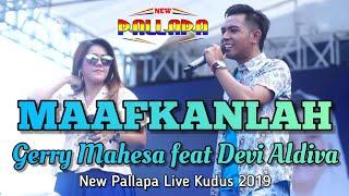 Download Mp3 Maafkanlah - Gerry Mahesa Feat Devi Aldiva - New Pallapa Live Kudus 2019 Terbaru
