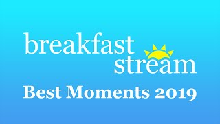 ☀️ Breakfast Stream - Best Moments 2019!