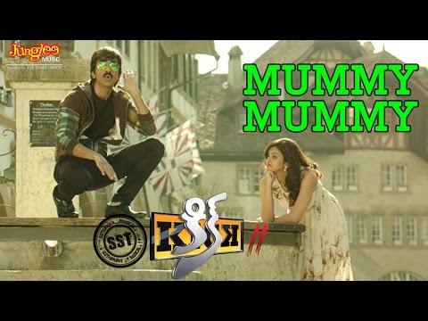Mummy Mummy Video Song   KICK 2   Raviteja   Rakul Preet Singh   Thaman
