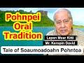 Legendary Tale of Soaumoadoahn Pohntoa, Pohnpei