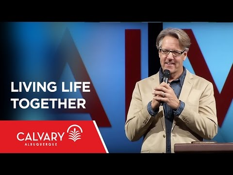 Living Life Together - Proverbs 18:1;Acts 2:41-47 - Skip Heitzig