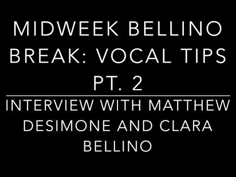 MBB Interview #10 -  Vocal Tips with Clara Bellino Part  2