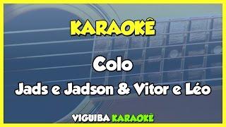 Baixar Colo - Jads e Jadson - Partic. Vitor e Léo / VERSÃO KARAOKÊ