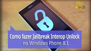 Como fazer Jailbreak Completo Interop Unlock (Root) no Windows Phone 8.1 - PT-BR