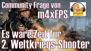 WK II Shooter ★ sind wir bereit ★ Videoantwort an m4xFPS [Deutsch/HD]