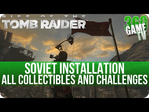 Rise Of The Tomb Raider Soviet Installation All Collectibles And All Challenges Locations Youtube