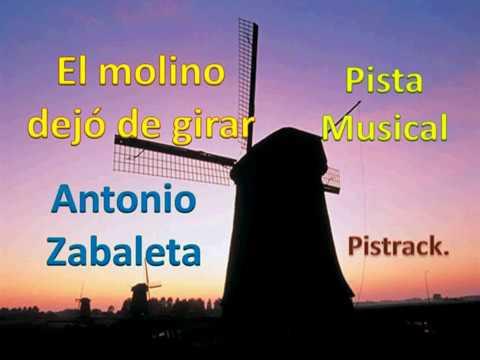 Antonio Zabaleta -  El molino dejo de girar   karaoke ( pista musical ) nueva versión