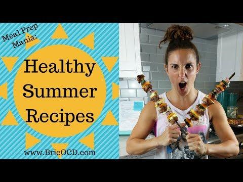 Meal Prep Mania! Healthy Summer Recipes!