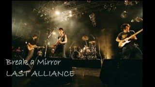 Break a Mirror - LAST ALLIANCE [Me and your borderline] Download mp...