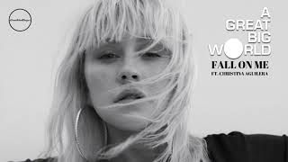A Great Big Big World & Aguilera - Fall on Me (Audio)