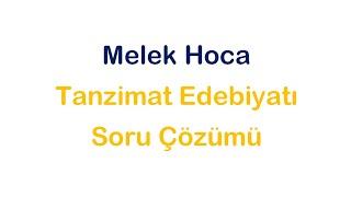 Melek Hoca/Tanzimat Edebiyatı Soru Çözümü