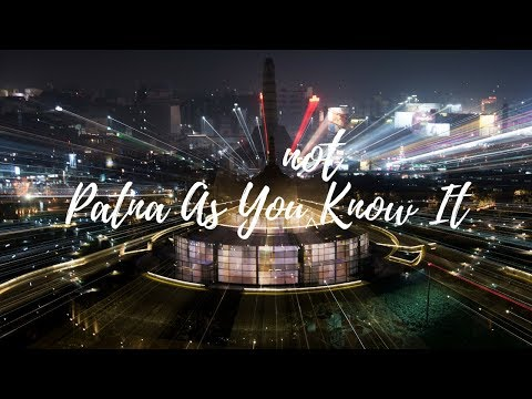 PATNA | As you NOT know it | Cinematic Travel Video | Bihar | India