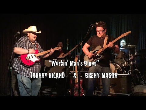 Johnny Hiland and Brent Mason - Workin Man Blues