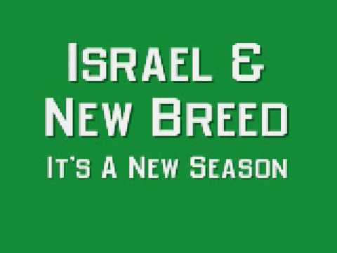Israel and New Breed - It's A New Season