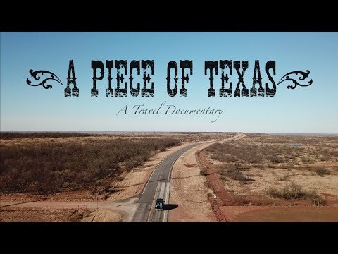 A Piece of Texas: A Travel Documentary