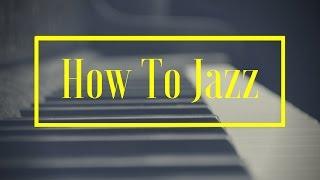 How To Jazz