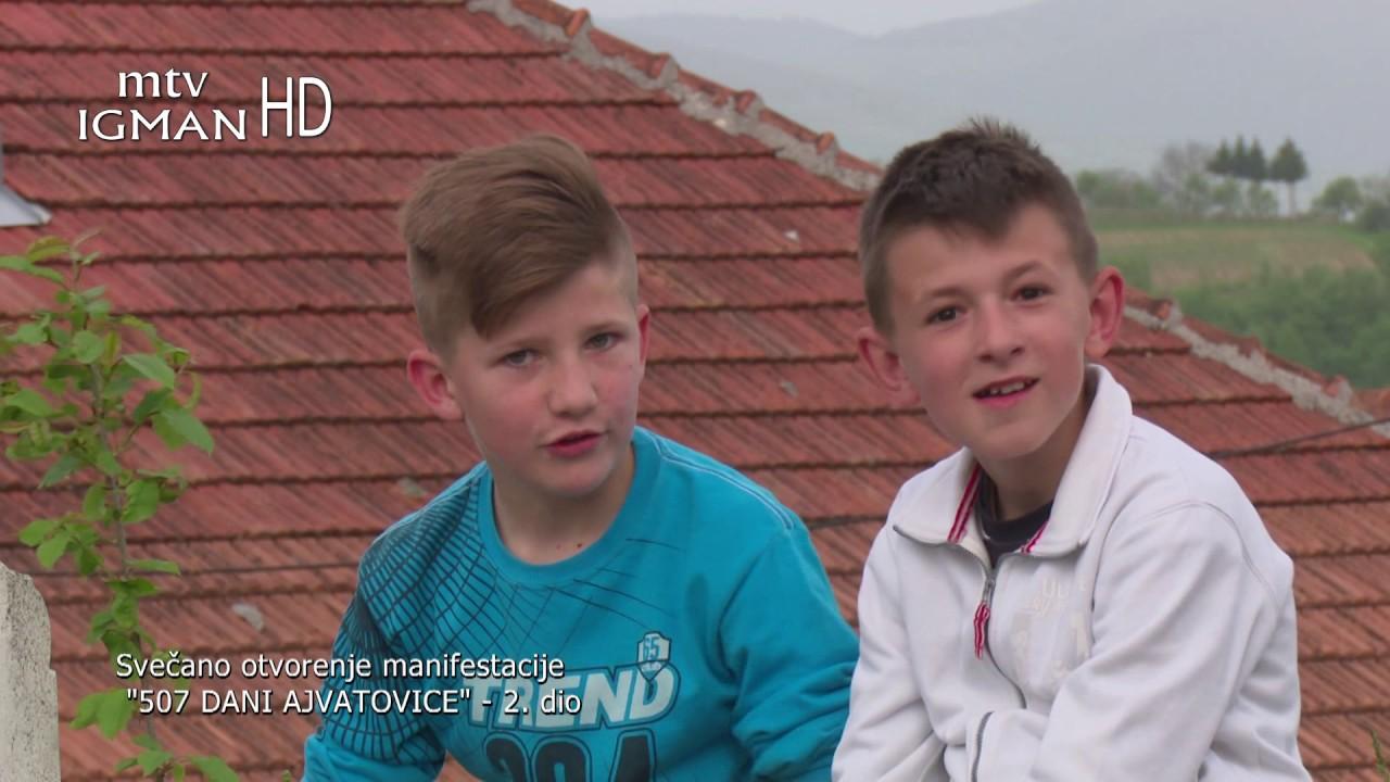 """SVEČANO OTVORENJE MANIFESTACIJE """"507 DANI AJVATOVICE"""" - 2. DIO - MTV IGMAN"""